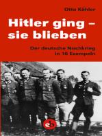 Hitler ging - sie blieben: Der deutsche Nachkrieg in 16 Exempeln