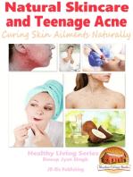 Natural Skincare and Teenage Acne