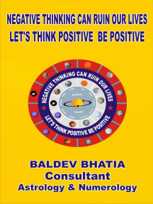 Negative Thinking Can Ruin Our Lives- Let Us Think Positive Be Positv