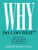 Why Do I Do That? Psychological Defense Mechanisms and the Hidden Ways They Shape Our Lives