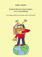 Außerirdische Reportagen vom Schulalltag