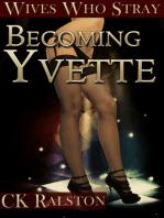 Becoming Yvette