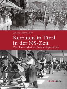 Kematen in Tirol in der NS-Zeit: Vom Bauerndorf zur Industriegemeinde