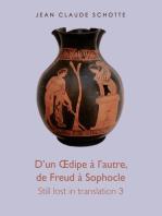 D'un Œdipe à l'autre, de Freud à Sophocle