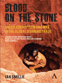 Blood on the Stone: Greed, Corruption and War in the Global Diamond Trade