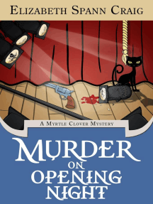 Murder on Opening Night: A Myrtle Clover Cozy Mystery, #9