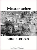 Mostar sehen und sterben