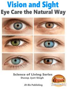 Vision and Sight: Eye Care the Natural Way
