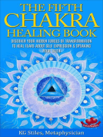The Fifth Chakra Healing Book - Discover Your Hidden Forces of Transformation To Heal Fears About Self Expression & Speaking Your Truth