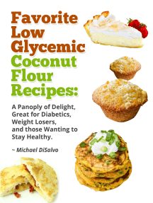 Favorite Low Glycemic Coconut Flour Recipes: A Panoply of Delight, Great for Diabetics, Weight Losers, and those Wanting to Stay Healthy