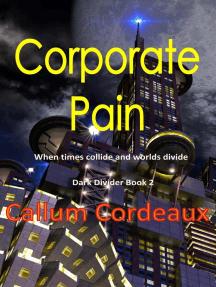 Corporate Pain: Dark Divider, #2