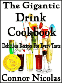The Gigantic Drink Cookbook: Delicious Recipes For Every Taste (The Home Cook Collection, #7)
