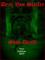 Stay Dead!