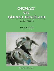 Orman ve Şifacı Keçiler: Çocuk Romanı