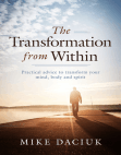 The Transformation from Within: Practical Advice to Transform Your Mind, Body and Spirit Free download PDF and Read online