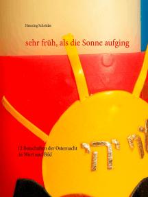 sehr früh, als die Sonne aufging: 12 Botschaften der Osternacht in Wort und Bild
