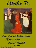 Ulrike D. oder die wiederkehrenden Träume des Elmar Redlich
