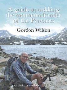 A Guide to Trekking the Mountain Frontier of the Pyrenees: For Hikers without Borders