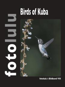 Birds of Kuba: fotolulus Bildband VIII