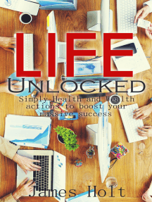 Life Unlocked (Simply Health and Wealth actions to boost your massive success)