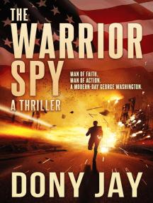 The Warrior Spy: A Warrior Spy Thriller, #1