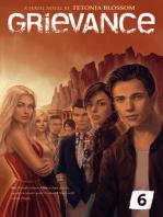 Grievance: Episode 6