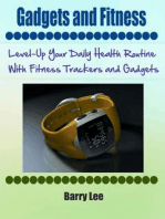 Gadgets and Fitness: Level-Up Your Daily Health Routine With Fitness Trackers and Gadgets