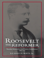 Roosevelt the Reformer: Theodore Roosevelt as Civil Service Commissioner, 1889-1895