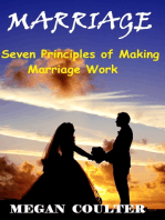 Marriage: Seven Principles of Making Marriage Work