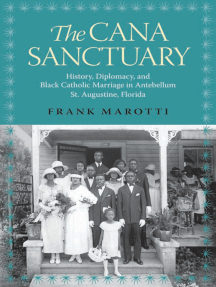 The Cana Sanctuary: History, Diplomacy, and Black Catholic Marriage in Antebellum St. Augustine, Florida