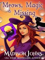 Meows, Magic & Missing