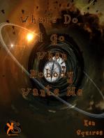 Where Do I Go When Nobody Wants Me