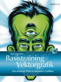 Basistraining Vektorgrafik: Der kreative Pfad zu besseren Grafiken