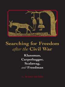 Searching for Freedom after the Civil War: Klansman, Carpetbagger, Scalawag, and Freedman