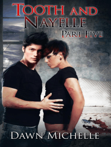 Tooth and Nayelle - Part Five: Tooth and Nayelle, #5