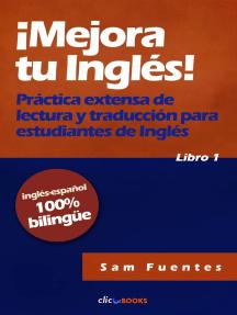 ¡Mejora tu inglés! #1 Práctica extensa de lectura y traducción para estudiantes de inglés: ¡Mejora tu inglés!, #1