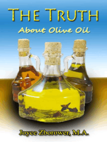 The Truth About Olive Oil -- Benefits, Curing Methods, Remedies: Food and Nutrition Series, #3