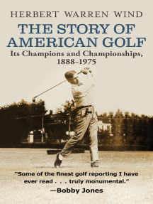 The Story of American Golf: Its Champions and Championships, 1888–1975