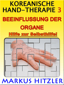 Koreanische Hand-Therapie 3: Organbeeinflussungen