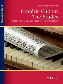 Frédéric Chopin: The Etudes: History, Performance, Interpretation