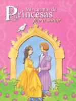 Mis cuentos de Princesas para soñar: Cuentos clásicos y modernos de princesas
