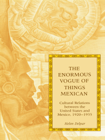 The Enormous Vogue of Things Mexican: Cultural Relations between the United States and Mexico, 1920-1935