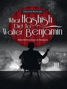 What Hashish Did To Walter Benjamin