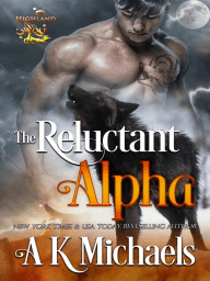 Highland Wolf Clan, The Reluctant Alpha