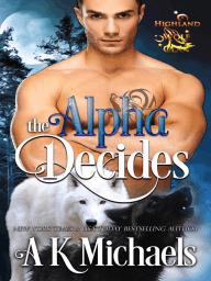 Highland Wolf Clan, The Alpha Decides