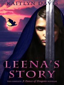 Leena's Story: The Complete A Dance of Dragons Novellas