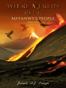 Where Merlin Rests: Book Two of Myfanwy's People
