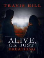 Alive, or Just Breathing