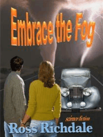 Embrace the Fog