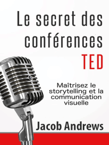 Le secret des conférences TED : Maîtrisez le storytelling et la communication visuelle